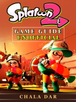 Splatoon 2 Game Guide Unofficial