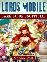 Lords Mobile Game Guide Unofficial