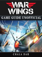 War Wings Game Guide Unofficial