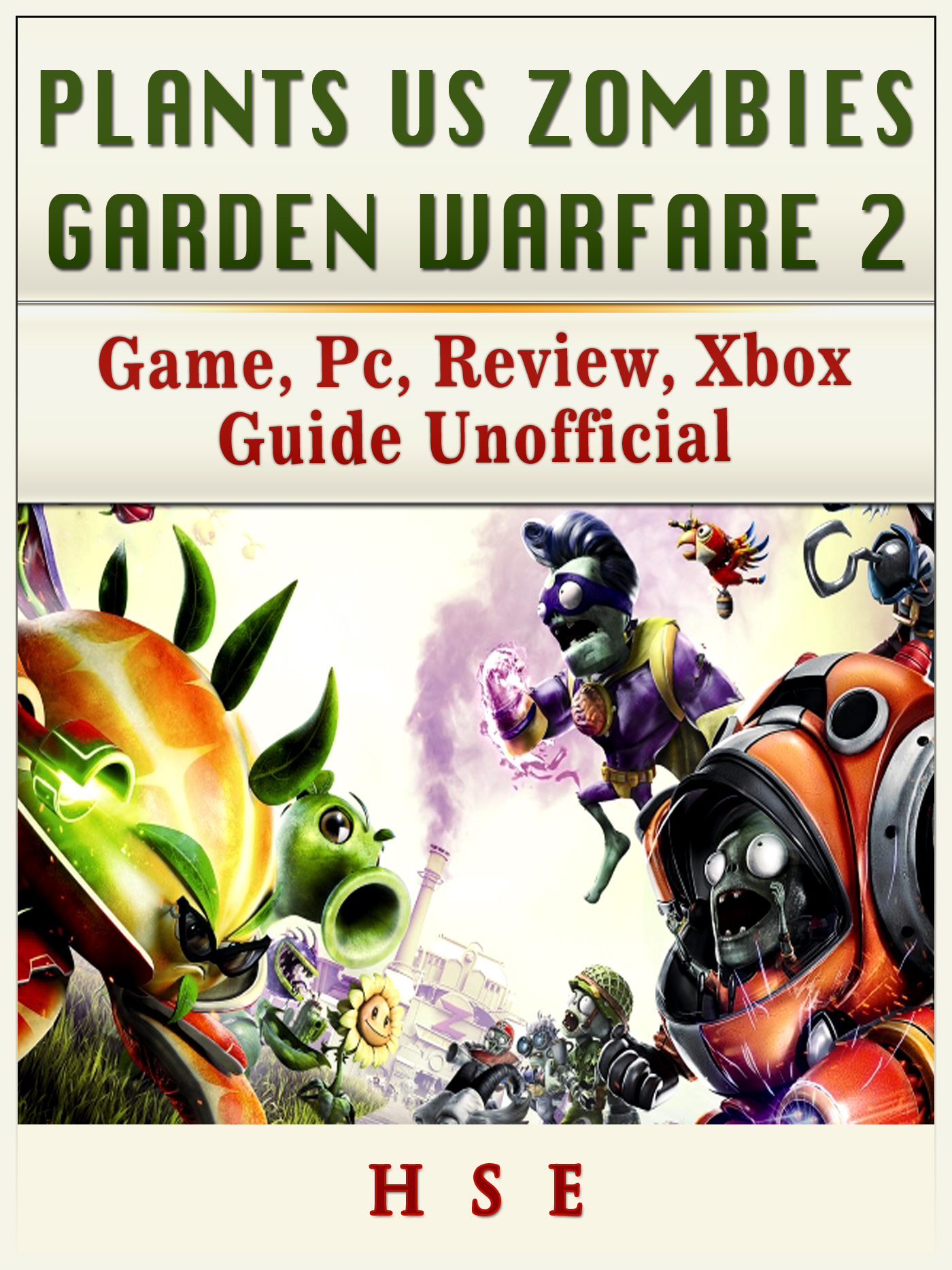 Plants Vs Zombies Garden Warfare 2 Game, PC, Review, Xbox Guide Unofficial By Hse Games