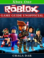 Roblox Xbox One Game Guide Unofficial