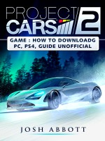 Project Cars 2 Game: How to Download, PC, PS4, Tips, Guide Unofficial