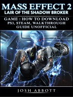 Mass Effect 2 Lair of the Shadow Broker Game: How to Download, PS3, Steam, Walkthrough, Guide Unofficial