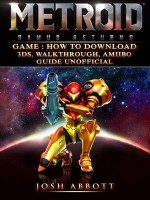 Metroid Samus Returns Game:  How to Download, 3DS, Walkthrough, Amiibo, Guide Unofficial