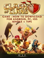 Clash of Clans Game How to Download for Android, PC, IOS Kindle + Tips