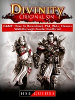 Divinity Original Sin Game: How to Download, PS4, Wiki, Classes, Walkthrough Guide Unofficial