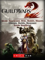 Guild Wars 2 Game, Download, Wiki, Reddit, Mounts, Classes, Builds, Revenant, Guide Unofficial