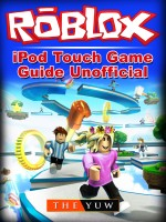 Roblox iPod Touch Game Guide Unofficial