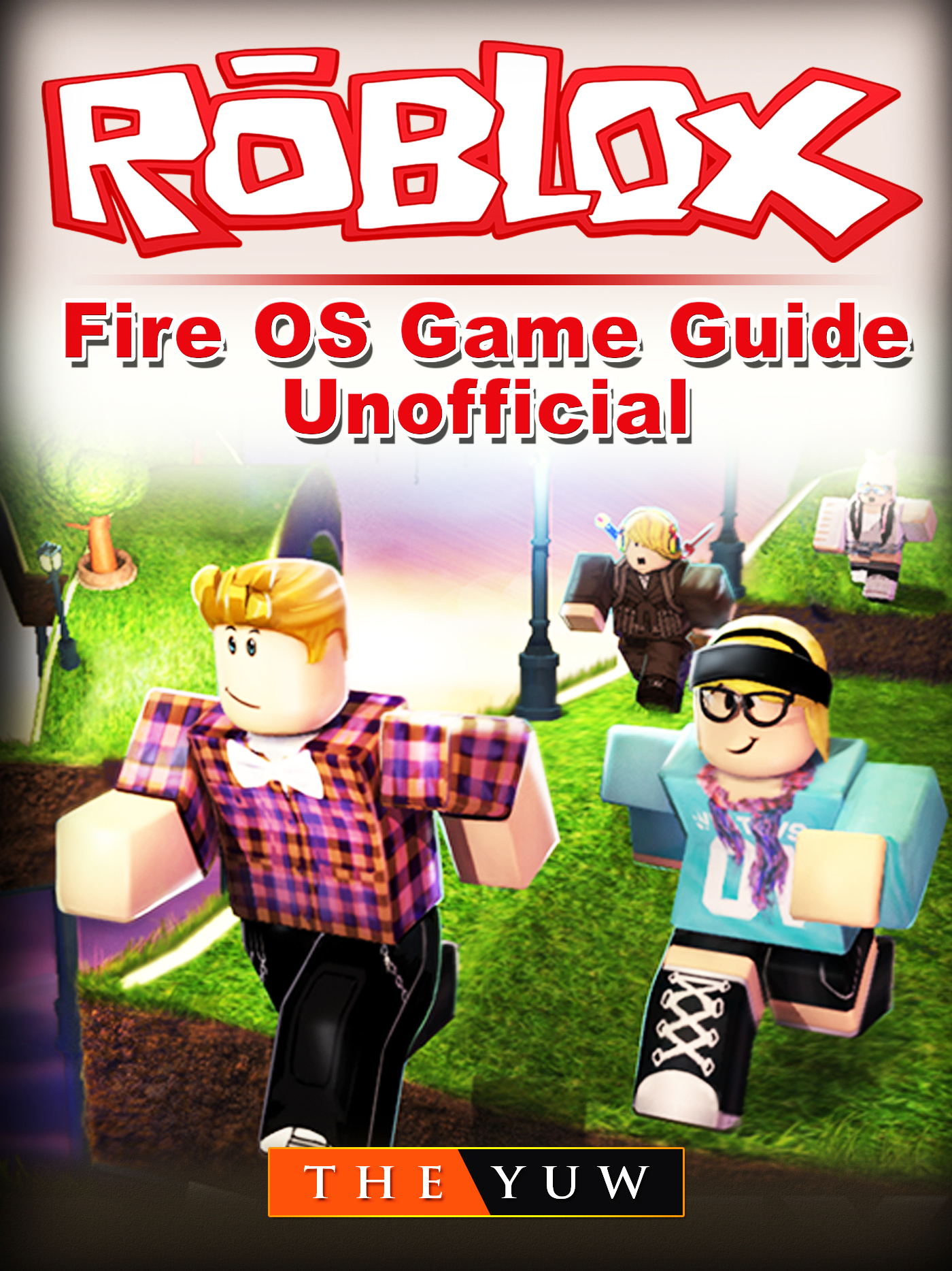 Roblox Kindle Fire OS Game Guide Unofficial By The Yuw