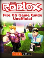 Roblox Kindle Fire OS Game Guide Unofficial