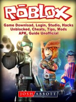 Roblox Game Download, Login, Studio, Hacks, Unblocked, Cheats, Tips, Mods, APK, Guide Unofficial