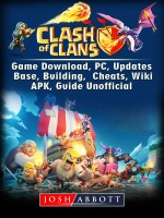 Clash of Clans Game Download, PC, Updates, Base, Building, Cheats, Wiki, APK, Guide Unofficial