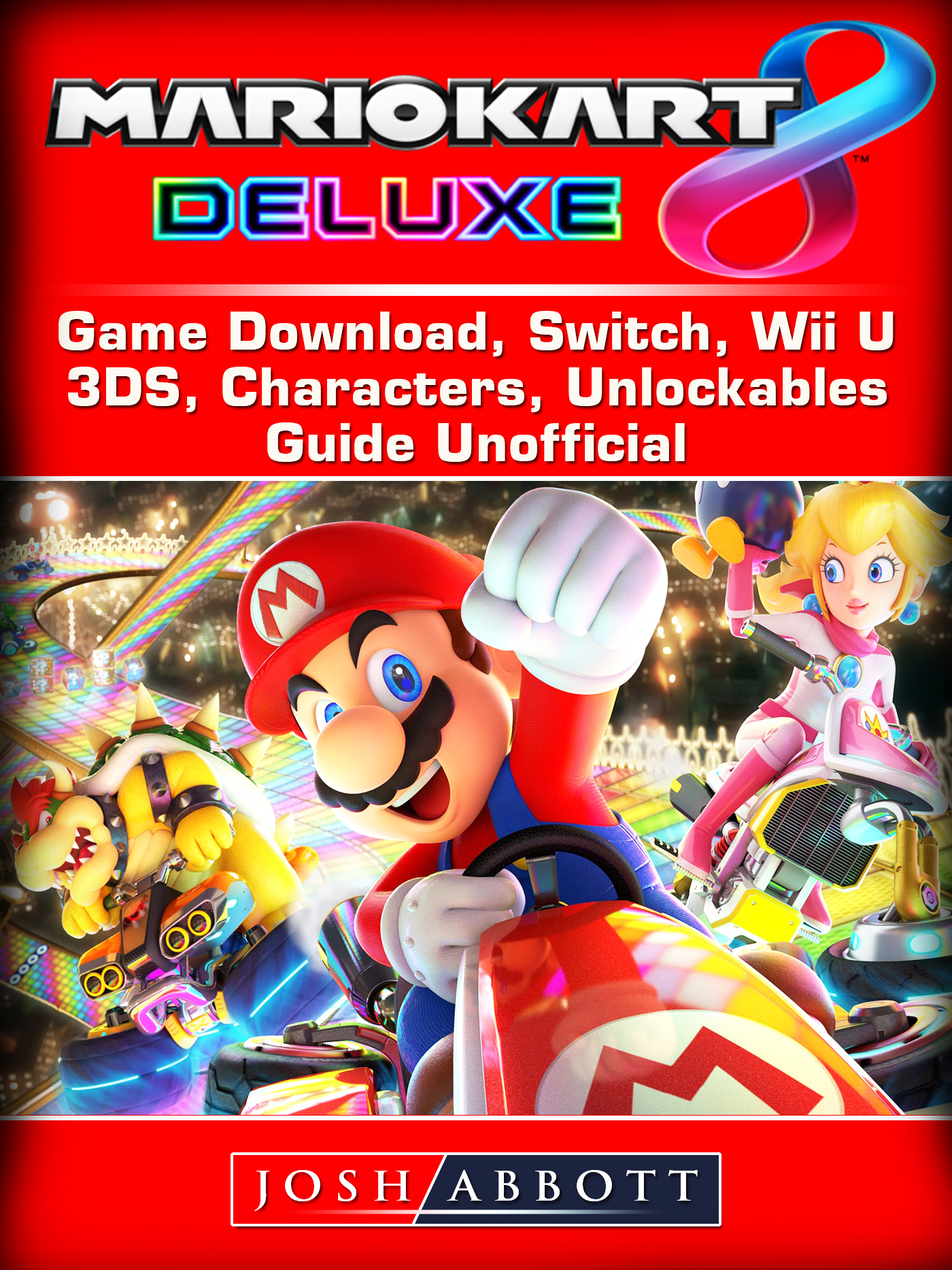 mario kart 8 deluxe game download switch wii u 3ds characters unlockables guide unofficial. Black Bedroom Furniture Sets. Home Design Ideas
