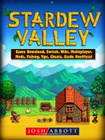 Stardew Valley Game Download, Switch, Wiki, Multiplayer, Mods, Fishing, Tips, Cheats, Guide Unofficial