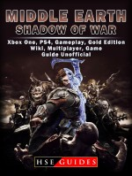 Middle Earth Shadow of War Xbox One, PS4, Gameplay, Gold Edition, Wiki, Multiplayer, Game Guide Unofficial