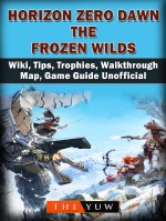 Horizon Zero Dawn the Frozen Wilds, Wiki, Tips, Trophies, Walkthrough, Map, Game Guide Unofficial