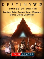 Destiny 2 Curse of Osiris, Exotics, Raid, Armor, Gear, Weapons, Game Guide Unofficial