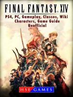 Final Fantasy XIV Stormblood PS4, PC, Gameplay, Classes, Wiki, Characters, Game Guide Unofficial