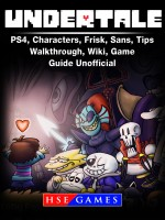 Undertale PS4, Characters, Frisk, Sans, Tips, Walkthrough, Wiki, Game Guide Unofficial