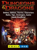 Dungeons & Dragons, Online, Edition, Starter, Characters, Rules, Tips, Strategies, Game Guide Unofficial