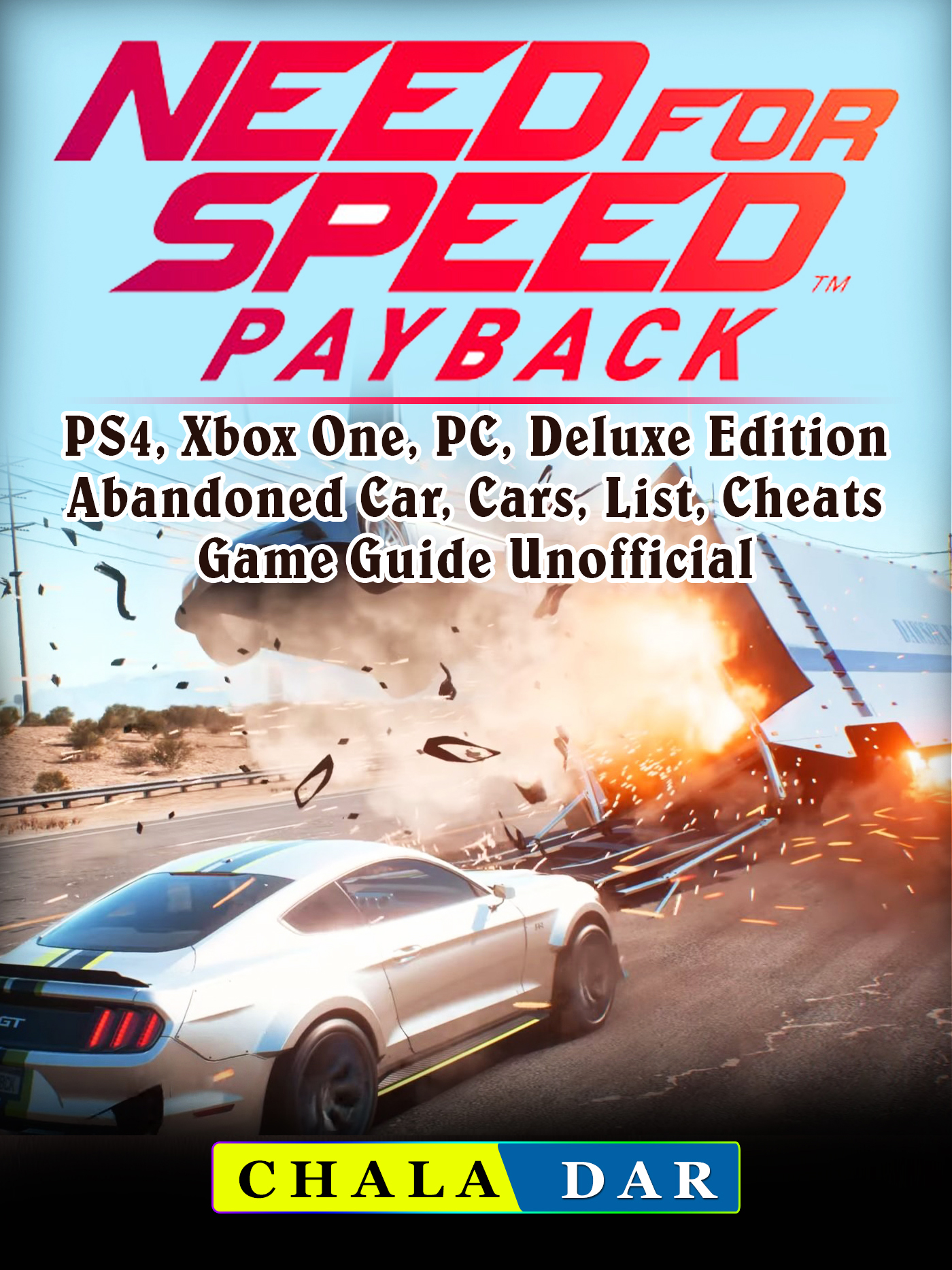 need for speed payback ps4 xbox one pc deluxe edition abandoned car cars list cheats. Black Bedroom Furniture Sets. Home Design Ideas