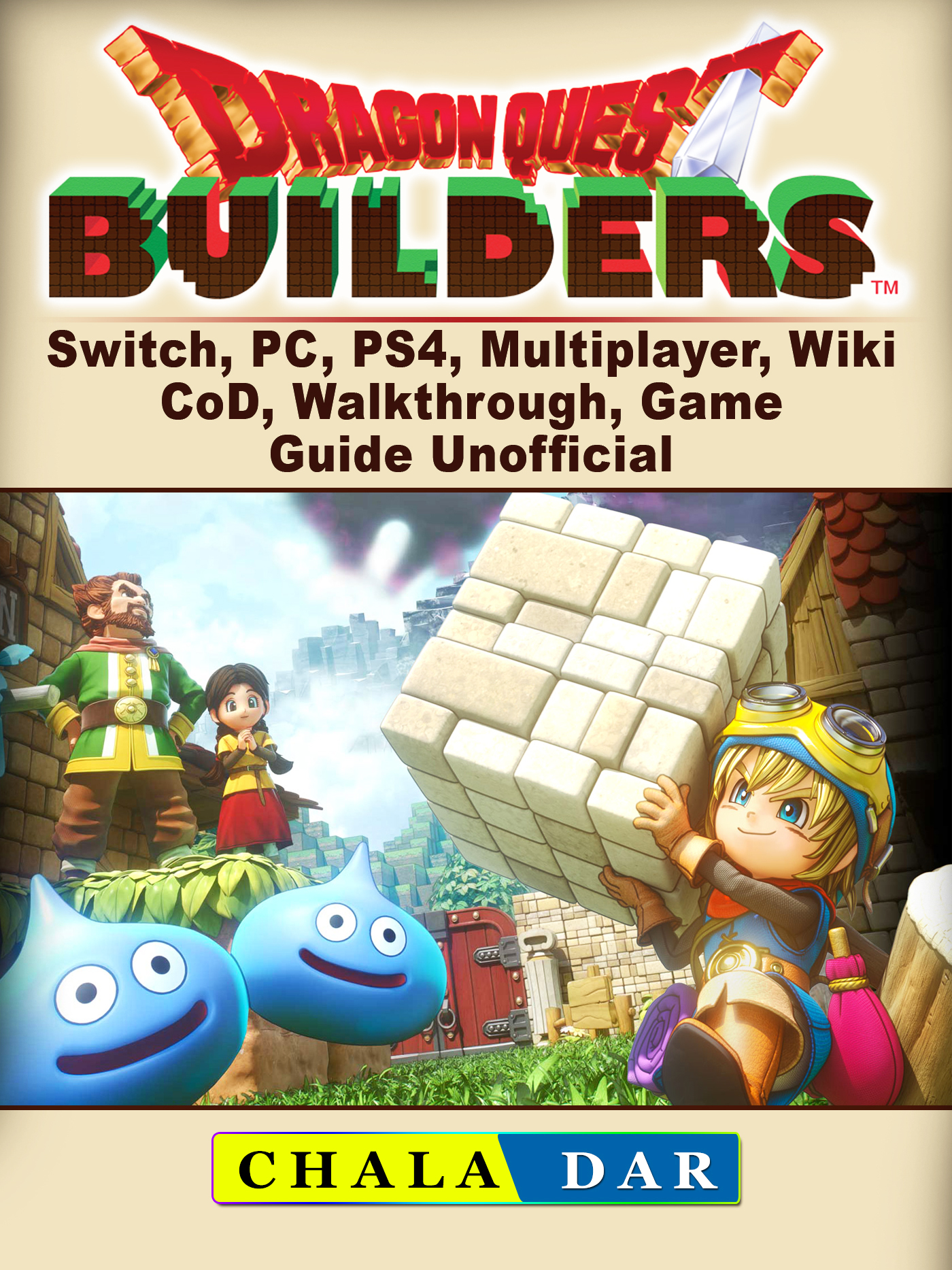 Dragon Quest Builders, Switch, PC, PS4, Multiplayer, Wiki, CoD, Walkthrough, Game Guide Unofficial
