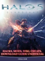 Halo 5 Guardians Hacks, Mods, Wiki, Cheats, Download Guide Unofficial