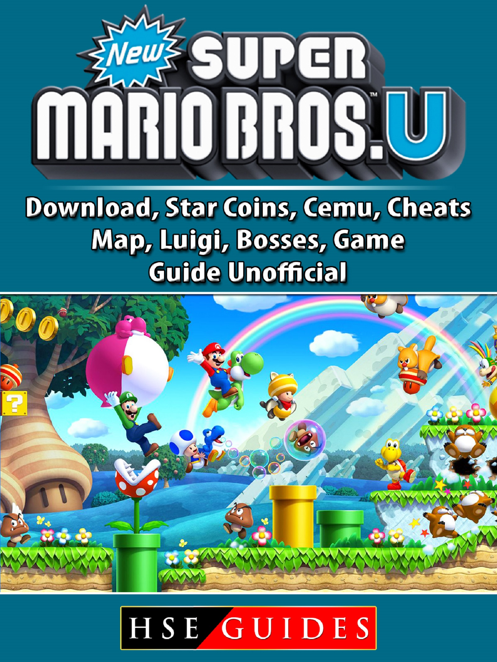New Super Mario Bros U, Download, Star Coins, Cemu, Cheats, Map, Luigi, Bosses, Game Guide Unofficial By Hse Guides