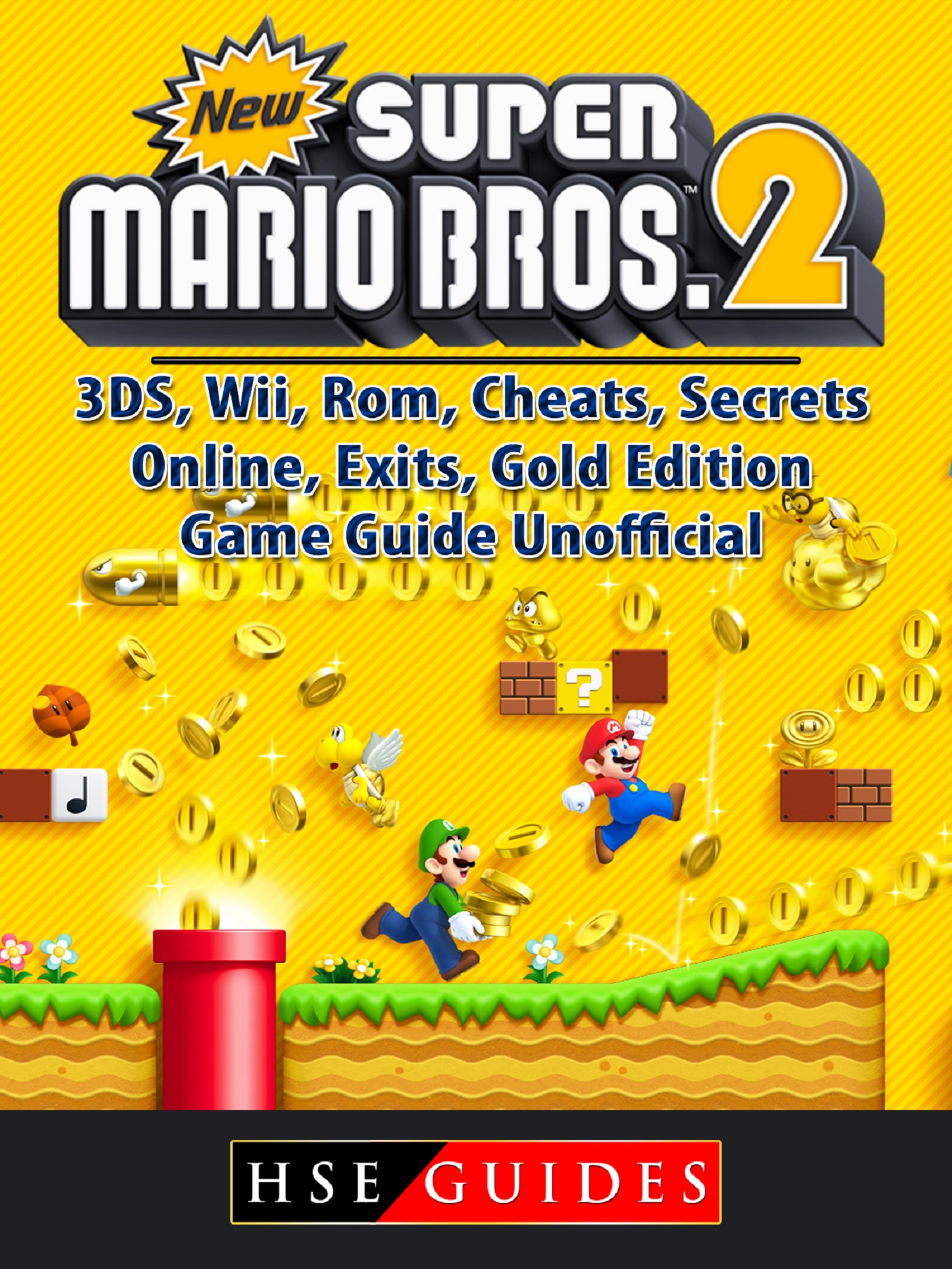 New Super Mario Bros 2, 3DS, Wii, Rom, Cheats, Secrets, Online, Exits, Gold Edition, Game Guide Unofficial By Hse Guides