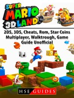 Super Mario 3D Land, 2DS, 3DS, Cheats, Rom, Star Coins, Multiplayer, Walktrough, Game Guide Unofficial