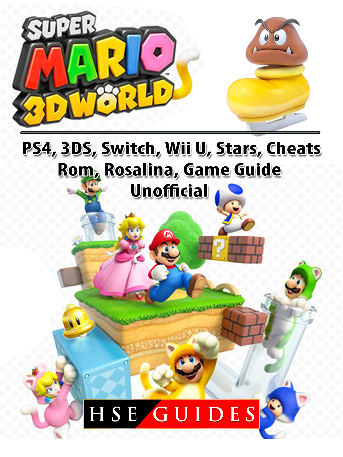 Super Mario 3D World, PS4, 3DS, Switch, Wii U, Stars, Cheats, Rom, Rosalina, Game Guide Unofficial
