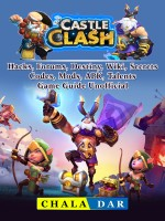 Castle Clash Hacks, Forums, Destiny, Wiki, Secrets, Codes, Mods, APK, Talents, Game Guide Unofficial