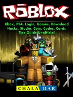 Roblox, Xbox, PS4, Login, Games, Download, Hacks, Studio, Com, Codes, Cards, Tips Guide Unofficial