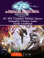 Final Fantasy XIV Online a Realm Reborn, PC, PS4, Complete Edition, Starter, Gameplay, Classes, Game Guide Unofficial