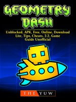Geometry Dash, Unblocked, APK, Free, Online, Download, Lite, Tips, Cheats, 2.2, Game Guide Unofficial