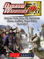 Dynasty Warriors 9, PC, Multiplayer, Characters, CO OP, Empires, Steam, Gameplay, Guide Unofficial