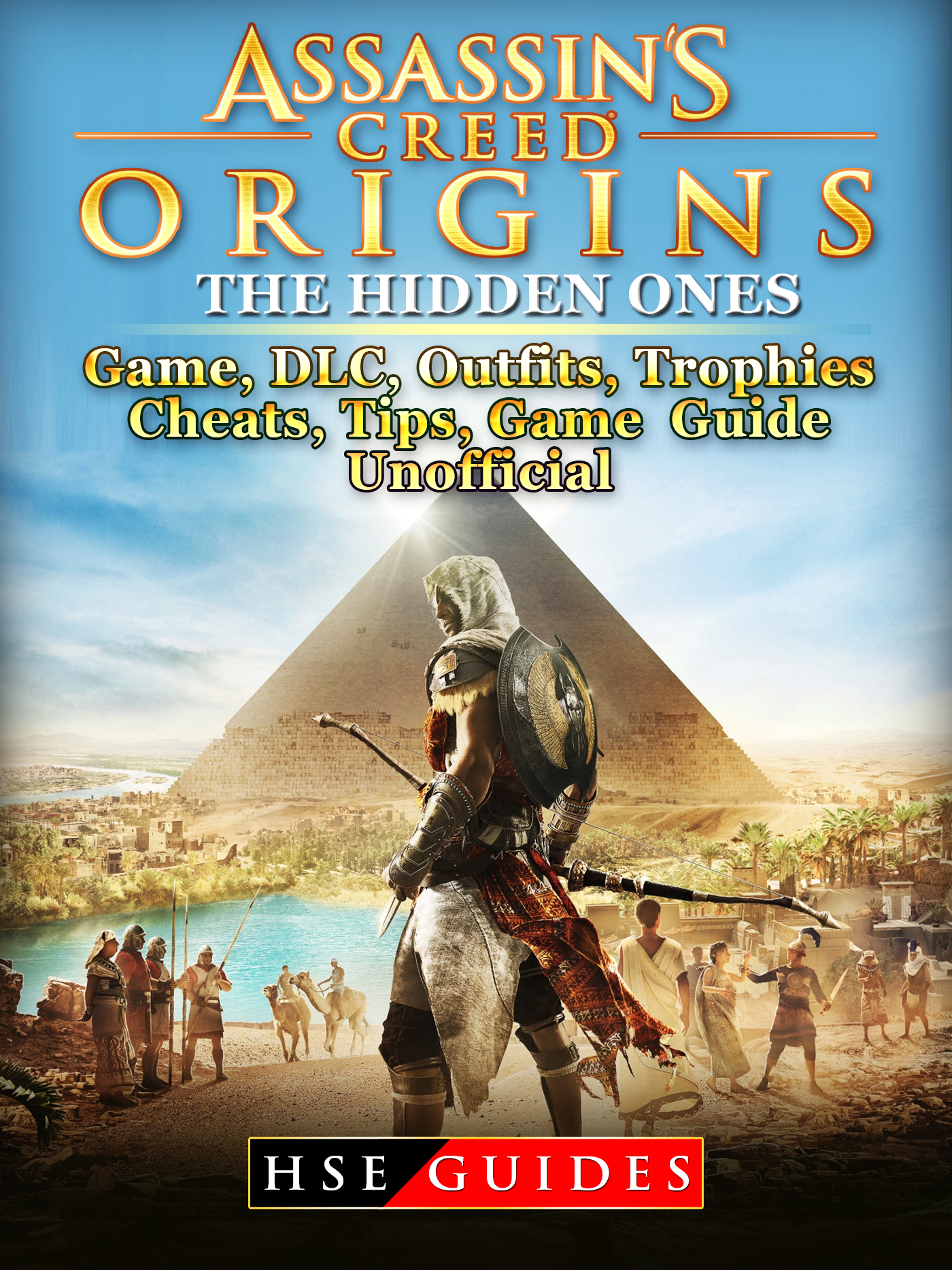 Assassins Creed Origins The Curse of the Pharaohs Game, DLC, Tips, Cheats, Strategies, Game Guide Unofficial By Hse Guides