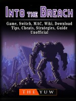 Into The Breach Game, Switch, MAC, Wiki, Download, Tips, Cheats, Strategies, Guide Unofficial