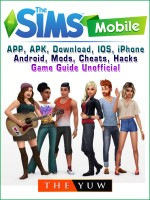 The Sims Mobile, APP, APK, Download, IOS, iPhone, Android, Mods, Cheats, Hacks, Game Guide Unofficial