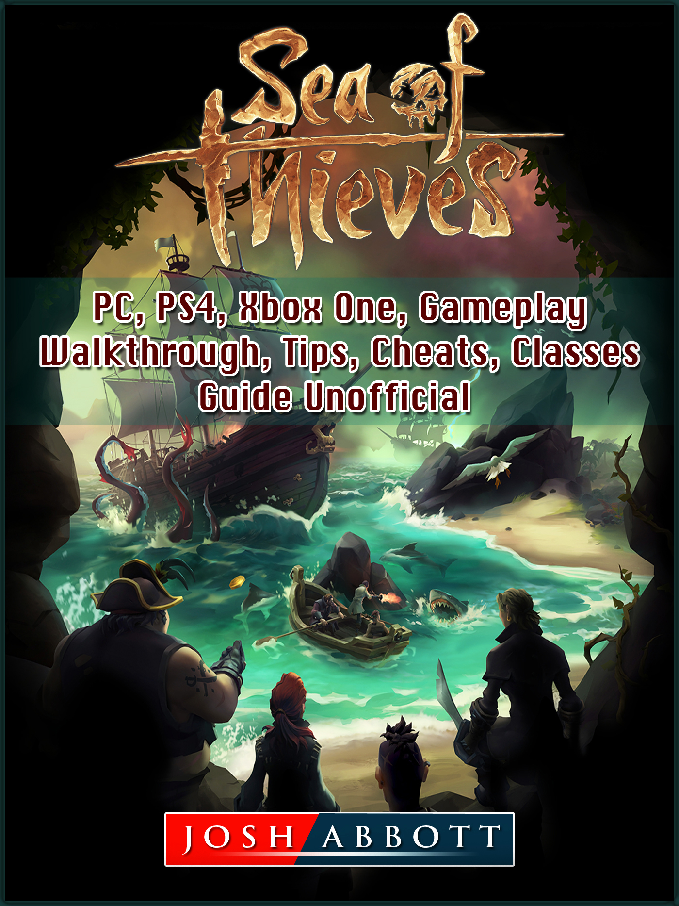 Sea of Thieves, PC, PS4, Xbox One, Gameplay, Walkthrough, Tips