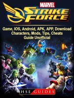 Marvel Strike Force Game, IOS, Android, APK, APP, Download, Characters, Mods, Tips, Cheats, Guide Unofficial