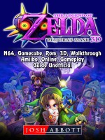 The Legend of Zelda Majoras Mask, 3DS, N64, Gamecube, Rom, 3D, Walkthrough, Amiibo, Online, Gameplay, Guide Unofficial