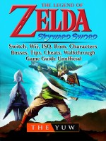The Legend of Zelda Skyward Sword, Switch, Wii, ISO, Rom, Characters, Bosses, Tips, Cheats, Walkthrough, Game Guide Unofficial