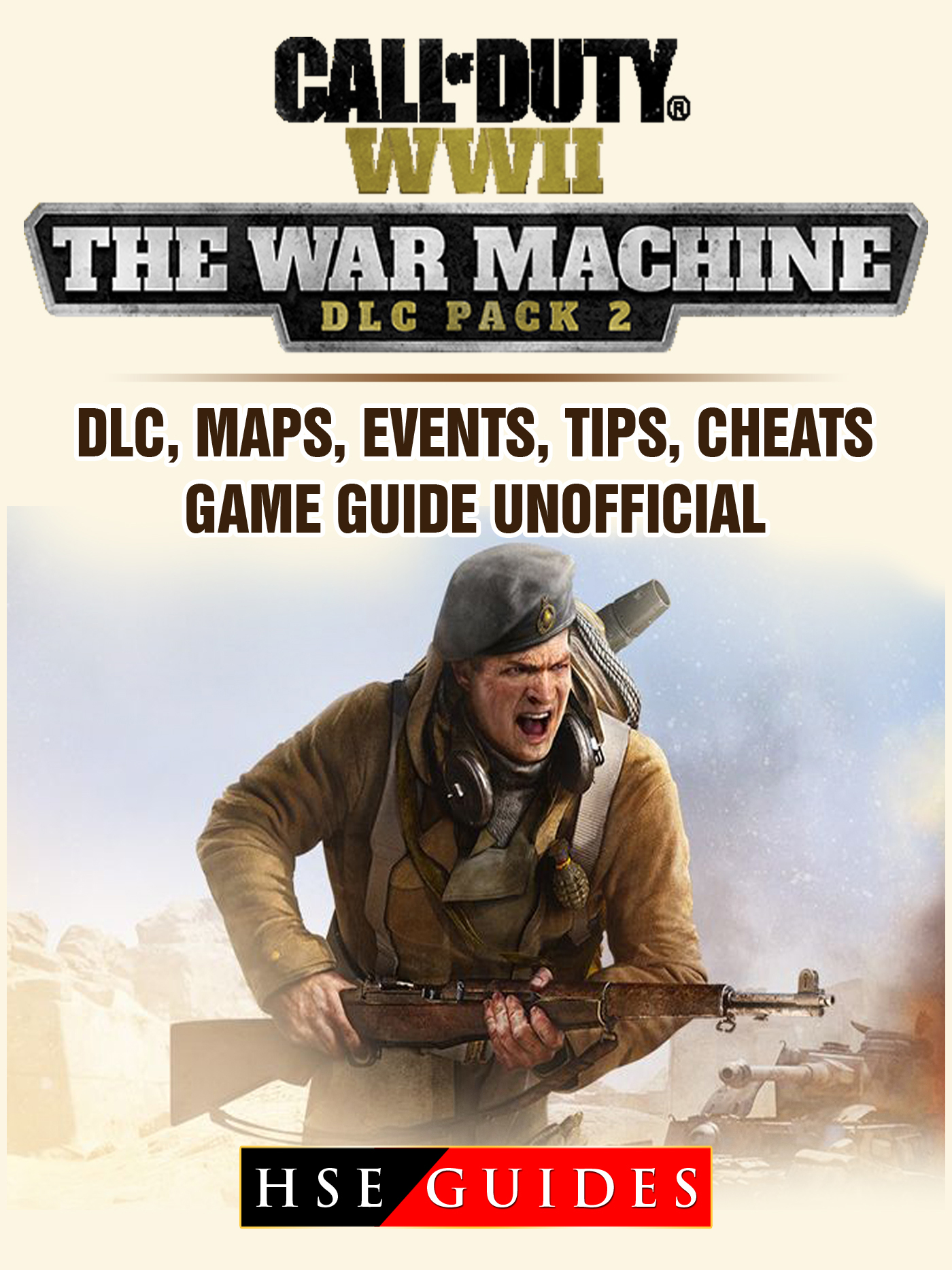 Call of Duty WWII The War Machine DLC Pack 2, DLC, Maps, Events, Tips, Cheats, Game Guide Unofficial By HSE Guides