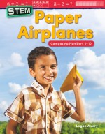 STEM: Paper Airplanes: Composing Numbers 1-10: Read-Along eBook