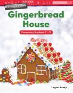 Engineering Marvels: Gingerbread House: Composing Numbers 11-19: Read-Along eBook