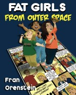 Fat Girls from Outer Space - a graphic novel