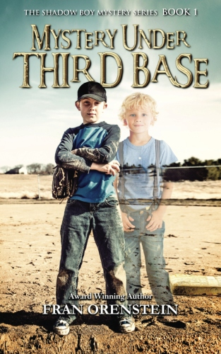 Mystery Under Third Base By Fran Orenstein