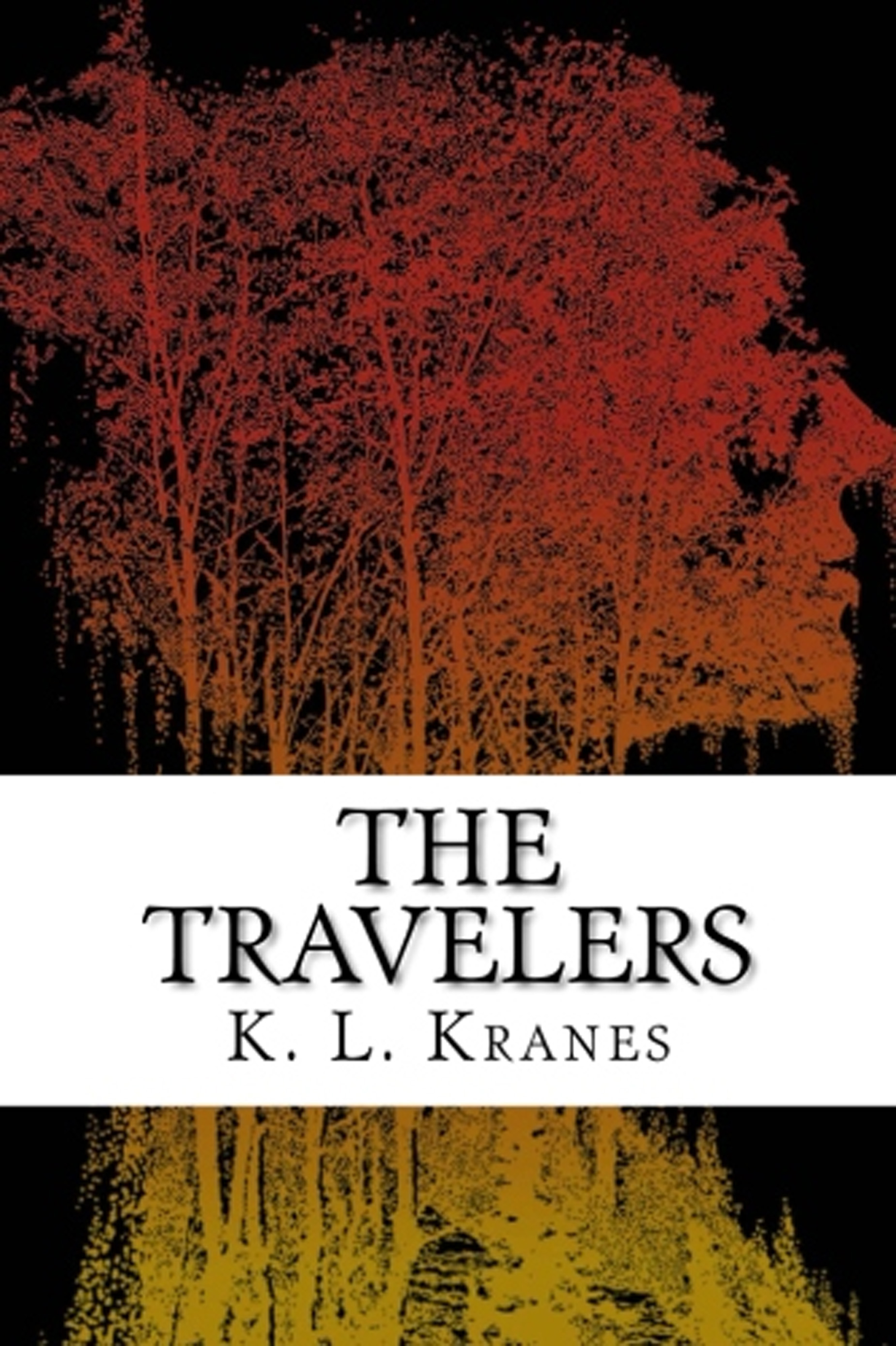 The Travelers By K. L. Kranes