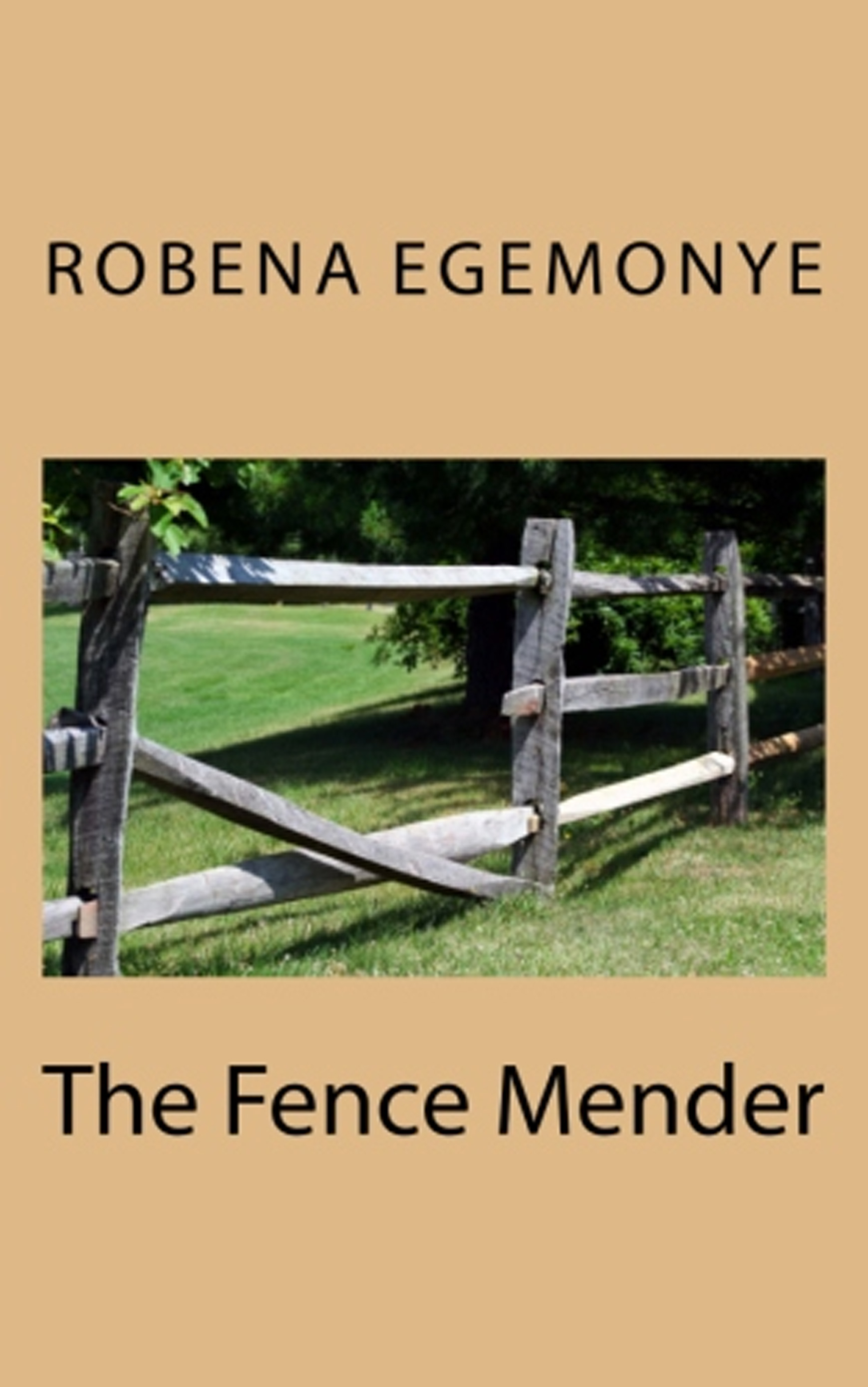 The Fence Mender By Robena Egemonye